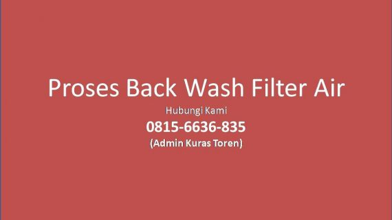 Proses Back Wash Filter Air